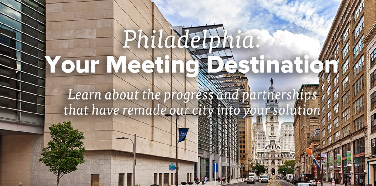 Philadelphia: Your Meeting Destination